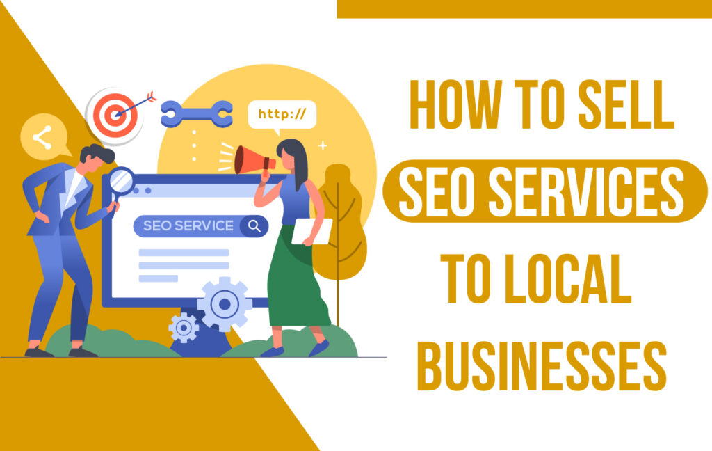 How to Sell SEO Services to Local Businesses