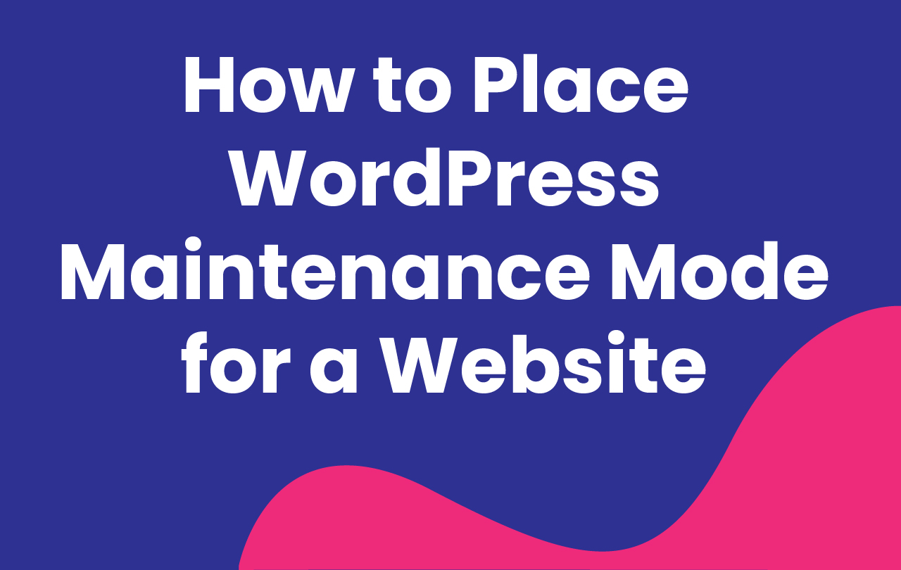 how to put wordpress in maintenance mode