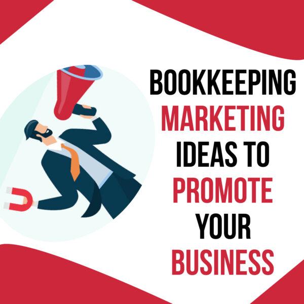 Bookkeeping Marketing Ideas