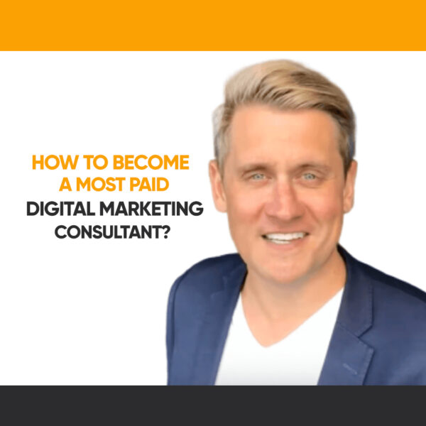 How to Become a Most Paid Digital Marketing Consultant