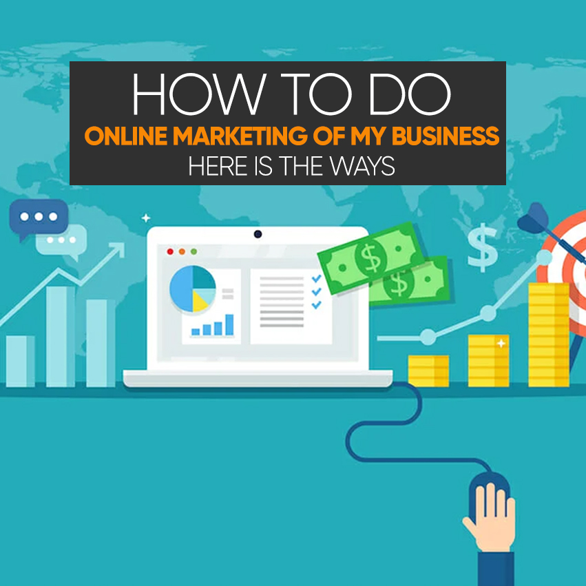 How to Do Online Marketing of My Business