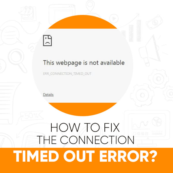 How to Fix the Connection Timed Out Error