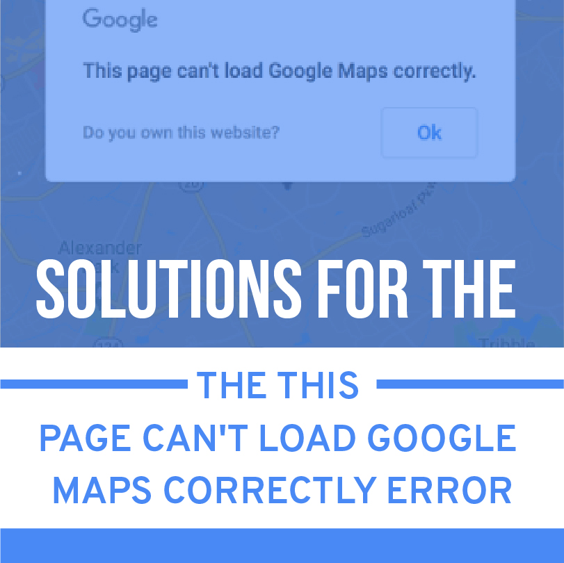 This Page Can't Load Google Maps Correctly.