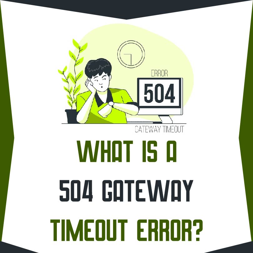 What Does 504 Gateway Timeout Mean