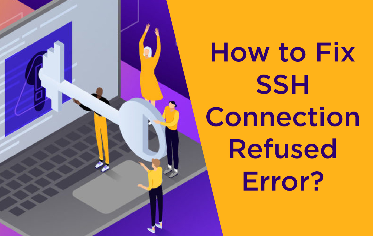 How to Fix SSH Connection Refused Error