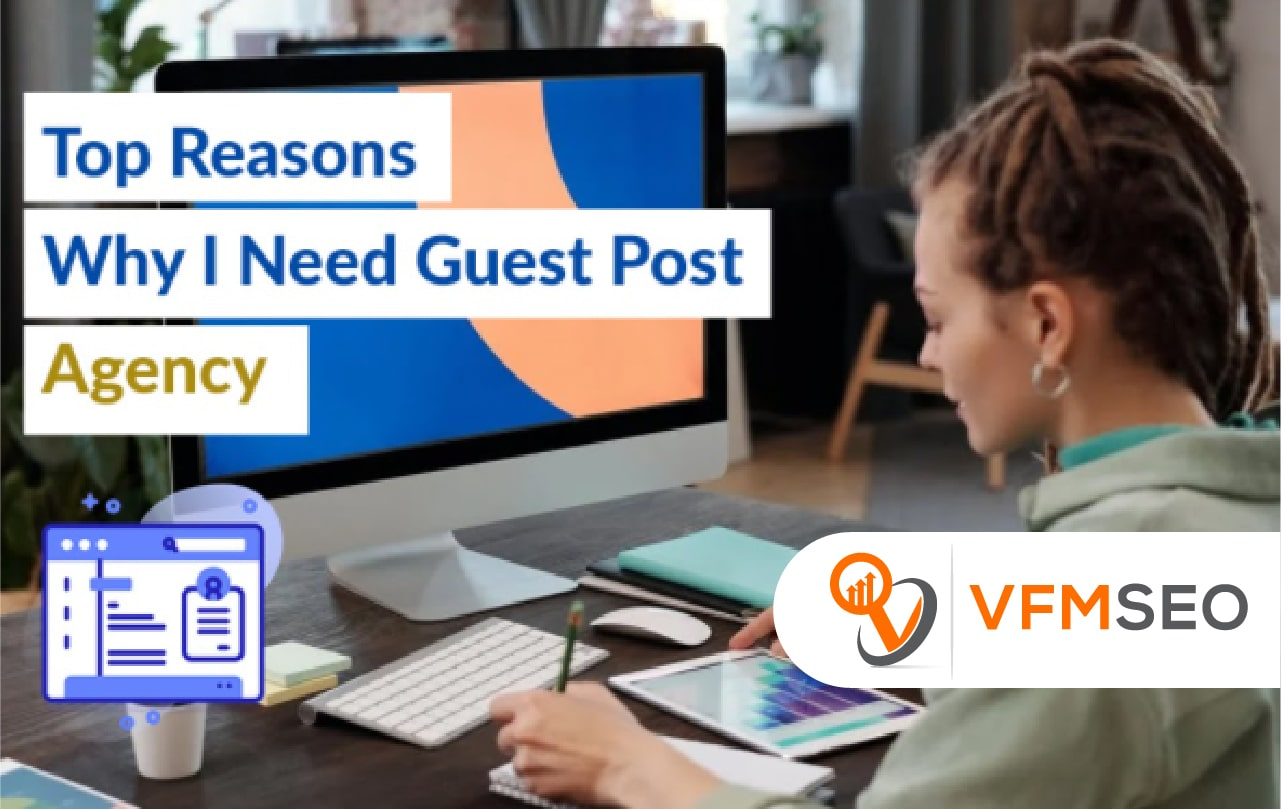Top Reasons why i need guest post ageny